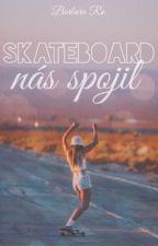 Skateboard nás spojil by barbie_ch