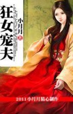 Cuồng nữ sủng phu - Tiểu Nguyệt nguyệt (NP) by khuynhdiem