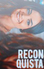 reconquista » Mario Bautista (Libro #3) by minabld