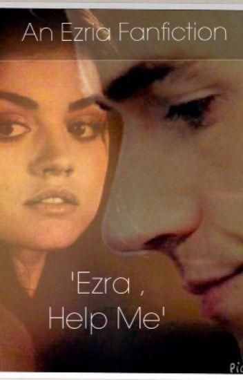 'Ezra , Help me'