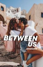 Between Us [completed] by bestgalx
