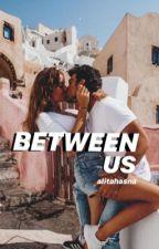 Between Us by bestgalx