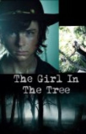 The Girl in the Tree (Carl Grimes Fan Fiction) by brooksie68