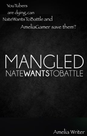 Mangled (Book One of the Mangled Series) by AmeliaTheHacker