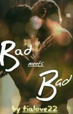 Bad meets Bad by FromSeyWithLove