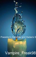 Daughter of Poseidon and Son of Hades (Percy Jackson Fan-Fiction) by Vampire_Freak987