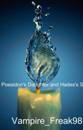 Daughter of Poseidon and Son of Hades (Percy Jackson Fan-Fiction)