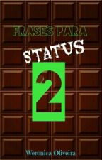 Frases para Status 2 by WeronicaOliveira