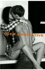over protective // l.t by xxstyleswife