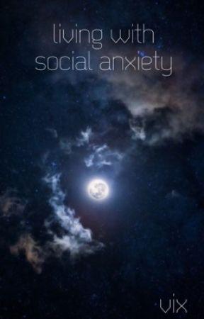 living with social anxiety by vixxxxenn