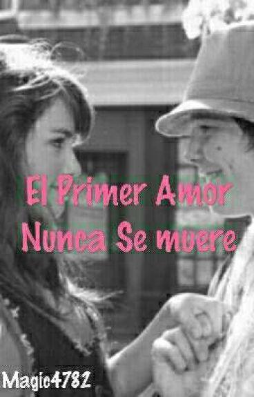 El Primer Amor Nunca Muere