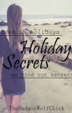 Holiday Secrets (Sequel of After School Detention)[ON-HOLD] by TheBadassWolfChick