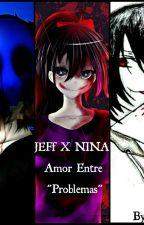 ❤JEFF X NINA Amor  Entre Probemas❤ by Mncobarrubias
