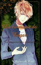 La hermana de Edgar  by mizuki-blood