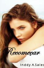 Recomeçar (repostando) by _hotbooks