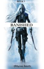 Banished| Book One In The Series | Avengers Fan-fic| ****ON HOLD**** by Ninja_Prime