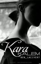 Kara Kalem by Ben_Lacivert