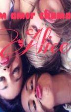 Um amor chamado Alice II by MhSilva5