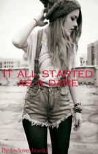 It all started as a dare (lesbian story) [Book one] by bwlovesbooks