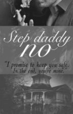 Step Daddy No!    (COMPLETED)√ by Desire1929