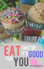 Eat That Up, Its Good For You by VanAku