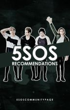 5SOS Recommendations [CLOSED] by 5SOSCommunityPage