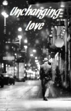 Unchanging Love (FIN) by EwellMunoz