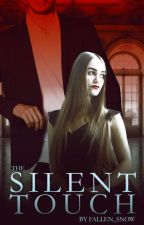 The Silent Touch - Rewritten by Fallen_Snow