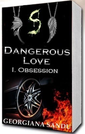 Dangerous Love   I. Obsession