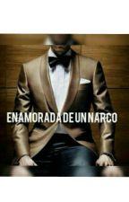Enamorada De Un Narco. by NovelasWorld