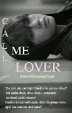 Call me Lover - BTS Taehyung Fanfiction by ForeverBloomingYouth
