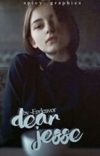 Dear Jesse (#wattys2016) by -Endeavor