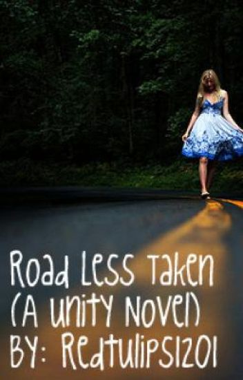 Road Less Taken (A Unity Novel)