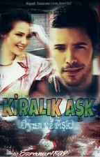 KİRALIK AŞK (Oyun Ve Aşk) by Esranur1809