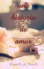 UNA HISTORIA DE AMOR by LupiizZ_de_RmxZ