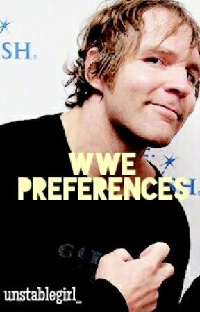 WWE Preferences by alterambrose