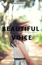 Beautiful Voice by Chinnitachixx