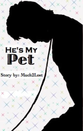 He's My Pet | BoyxBoy |