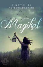 Magikal by PoisonedBlythe