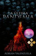 LA ÚLTIMA PANDEMIA [Libro 1][COMPLETA]  #VAwards2017 #PremiosWattolimpicos2018 by gabbo_stark