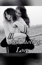 Everlasting Love by NinaArianaLover