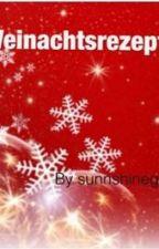 Weihnachtsrezepte by sunnshinegirly