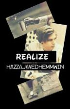 Realize (Lashton) #Wattys2016 by HazzaJavedHemmwin