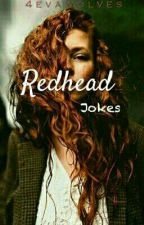 Red head jokes by 4evawolves