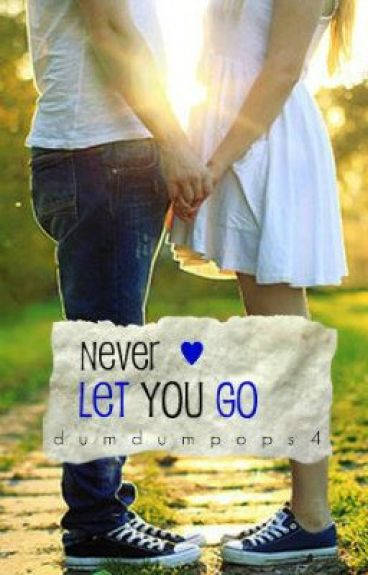 Never Let You Go (Bound to You Sequel!)
