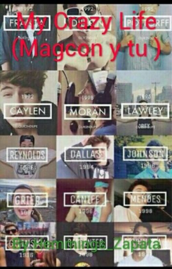 My Crazy Life (Old Magcon)