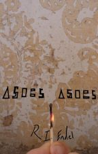 Ashes, Ashes. by r-i-endel
