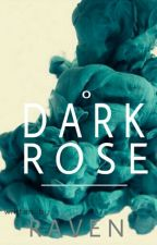 Dark Rose [#Wattys2016] by BluKandi007