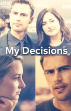 My Decisions by fearlandscape4