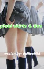 Plaid Skirts & Ties | h.s. au | by dolliechild